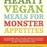 Hearty Vegan Meals for Monster Appetites – Review and Giveaway