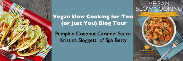 Vegan Slow Cooking for Two Pumpkin Coconut Caramel Sauce