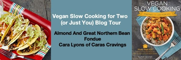 Almond And Great Northern Bean Fondue from Vegan Slow Cooking for Two