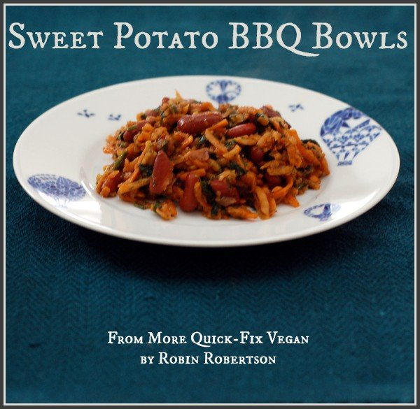 Sweet Potato Barbecue Bowl Recipe from More Quick-Fix Vegan Review