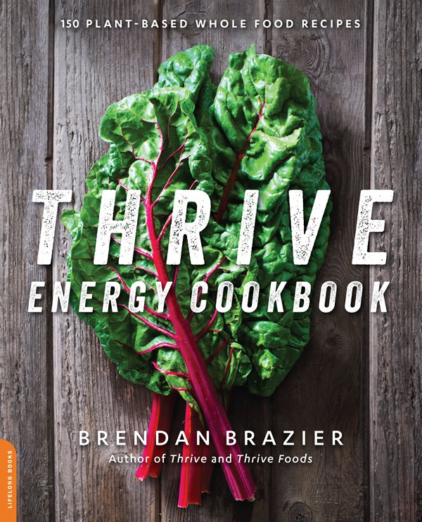Thrive Energy Cookbook by Brendan Braizer