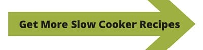Get More Slow Cooker Recipes