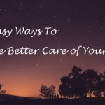 5 Tips on How To Take Better Care of Yourself
