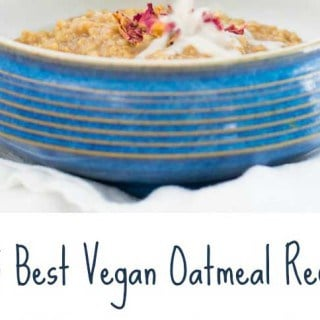 My 5 Best Vegan Oatmeal Recipes