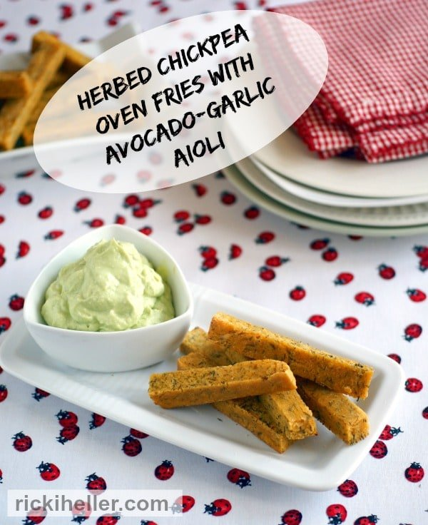 "Herbed Chickpea Oven ""Fries"" with Avocado-Garlic Aioli"