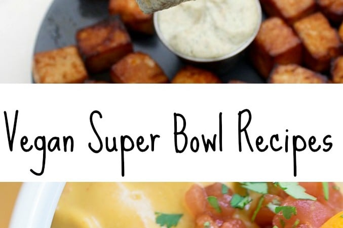 Vegan Super Bowl Recipes