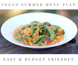 A Budget Friendy Vegan Summer Menu Plan That Will Wow Your Family