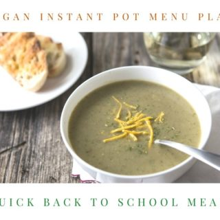 Instant Pot Vegan Menu Plan: Quick Back to School Meals