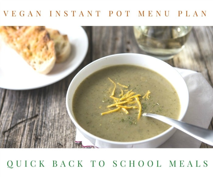 Instant Pot Vegan Menu Plan: Quick Back to School Meals that Wow!