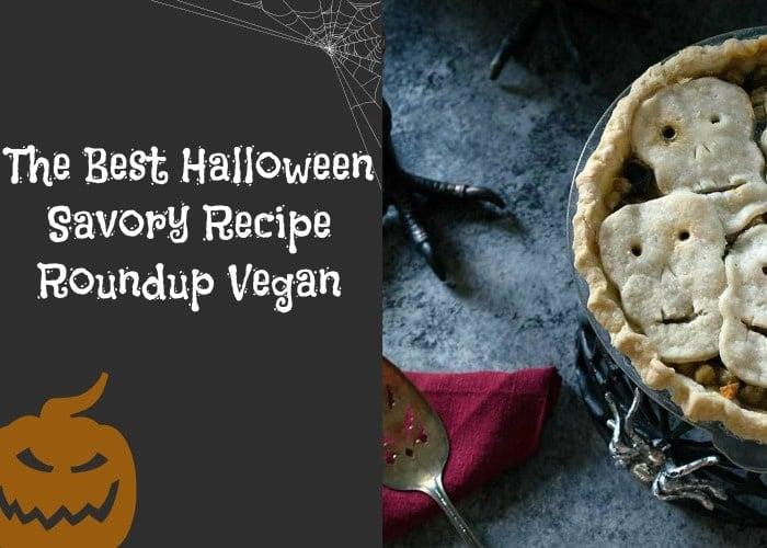 The Best Vegan Halloween Savory Recipe Roundup