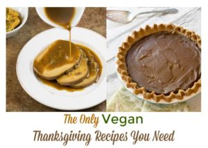 The Only Vegan Thanksgiving Recipes You Need