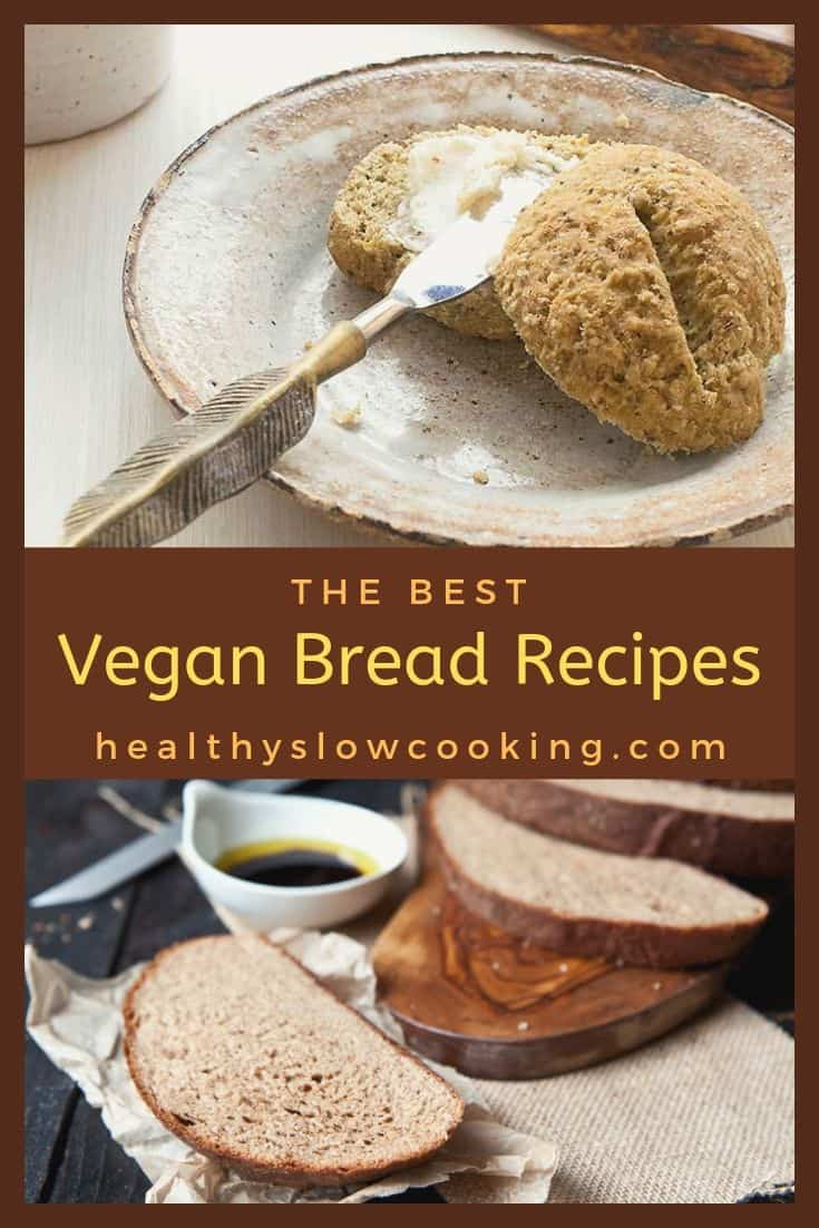 THE BEST VEGAN BREAD RECIPES YOU NEED TO MAKE NOW