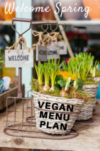 Welcome Spring Vegan Menu Plan