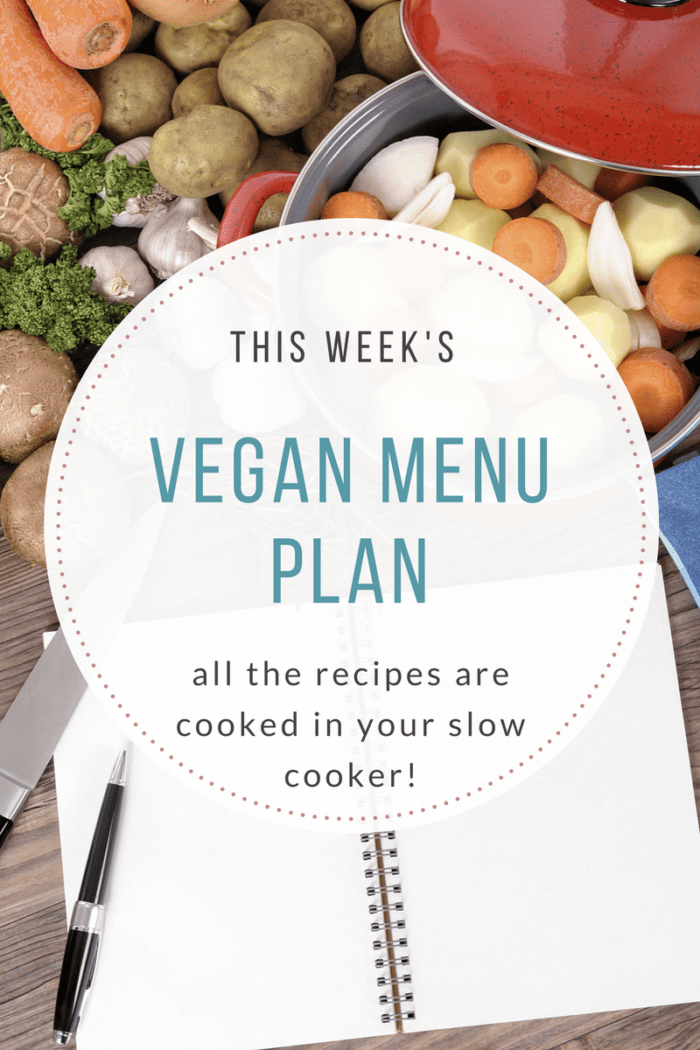 This Week's Vegan Menu Plan is All Made in Your Slow Cooker!
