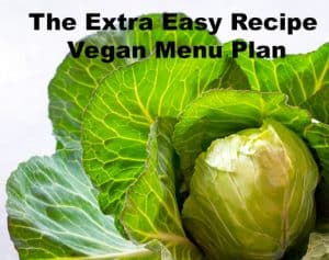 The Extra Easy Recipe Vegan Menu Plan