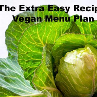 The Extra Easy Recipe Vegan Menu Plan