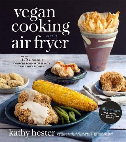 Vegan Cooking in Your Air Fryer by Kathy Hester