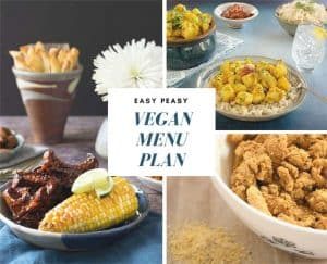 Easy Peasy Vegan Menu Plan for Crazy Busy Weeks!