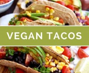 19 Vegan Tacos Everyone Will Love!
